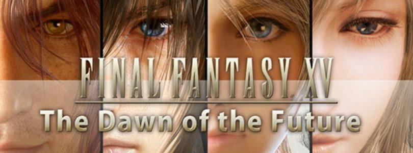 محتویات قابل دانلود «Final Fantasy XV – The Dawn of the Future» معرفی شد