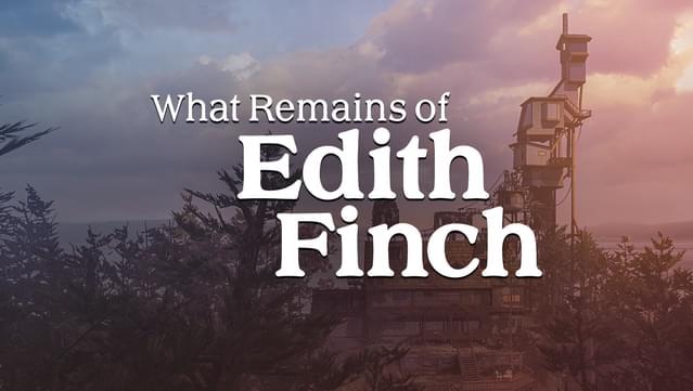 بازی What Remains of Edith Finch